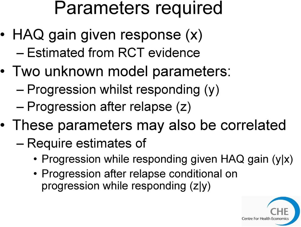 parameters may also be correlated Require estimates of Progression while responding