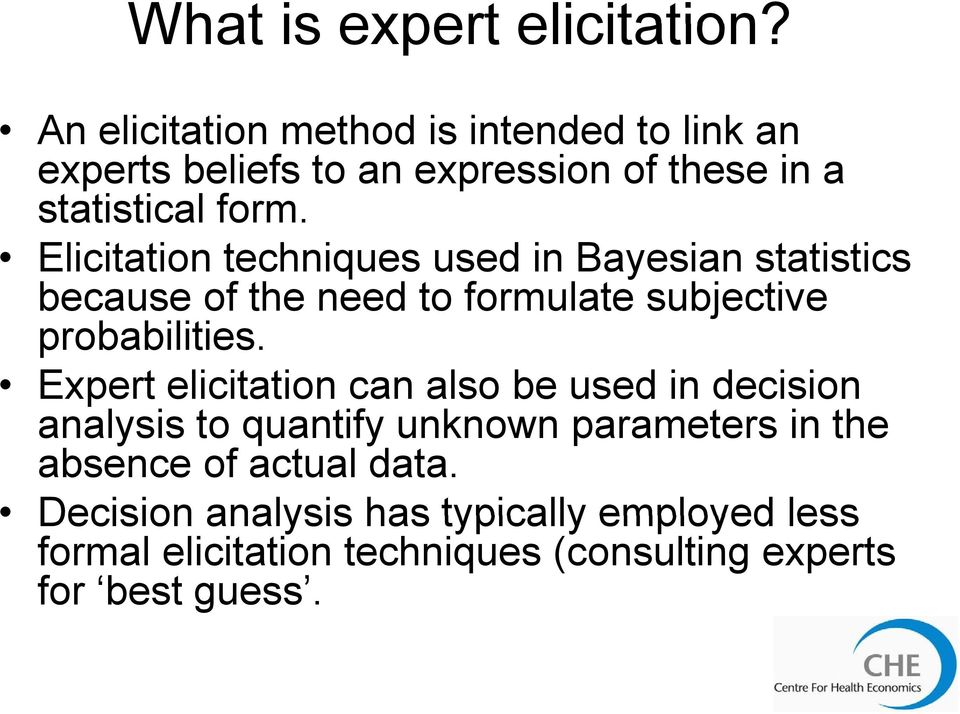 Elicitation techniques used in Bayesian statistics because of the need to formulate subjective probabilities.