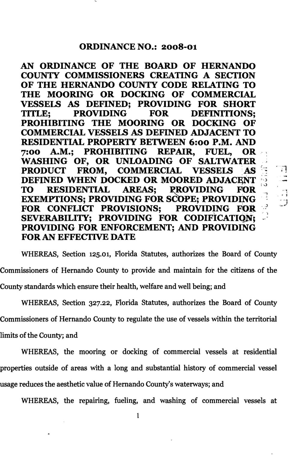 SHORT TITLE; PROVIDING FOR DEFINmONS; PROHIBITING THE MOORING OR DOCKING OF COMMERCIAL V}:SSELS AS DEFINED ADJACENT TO RESIDENTIAL PROPERlY BE'IWEEN 6:00 P.M. AND 7:00 A.M.; PROHIBITING REPAIR, FUEL, OR.