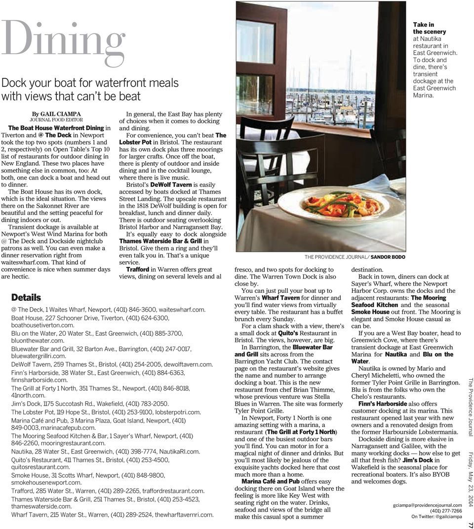 By GAIL CIAMPA JOURNAL FOOD EDITOR The Boat House Waterfront Dining in Tiverton and @The Deck in Newport took the top two spots (numbers 1and 2, respectively) on Open Table s Top 10 list of