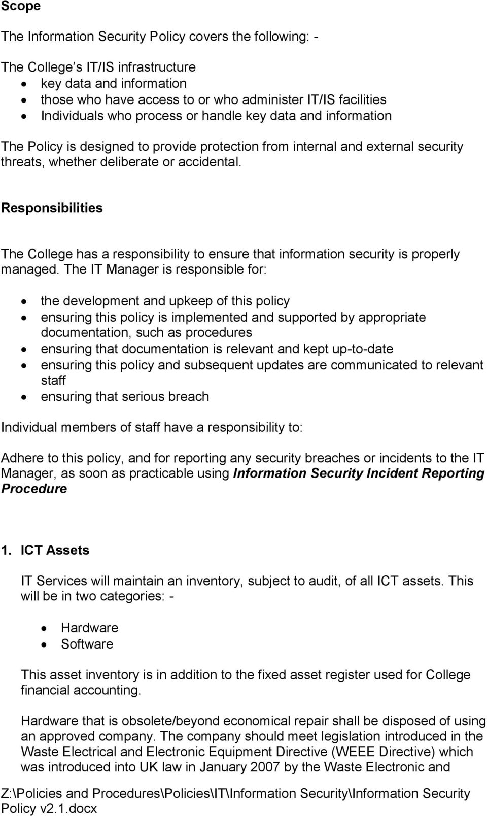 Responsibilities The College has a responsibility to ensure that information security is properly managed.