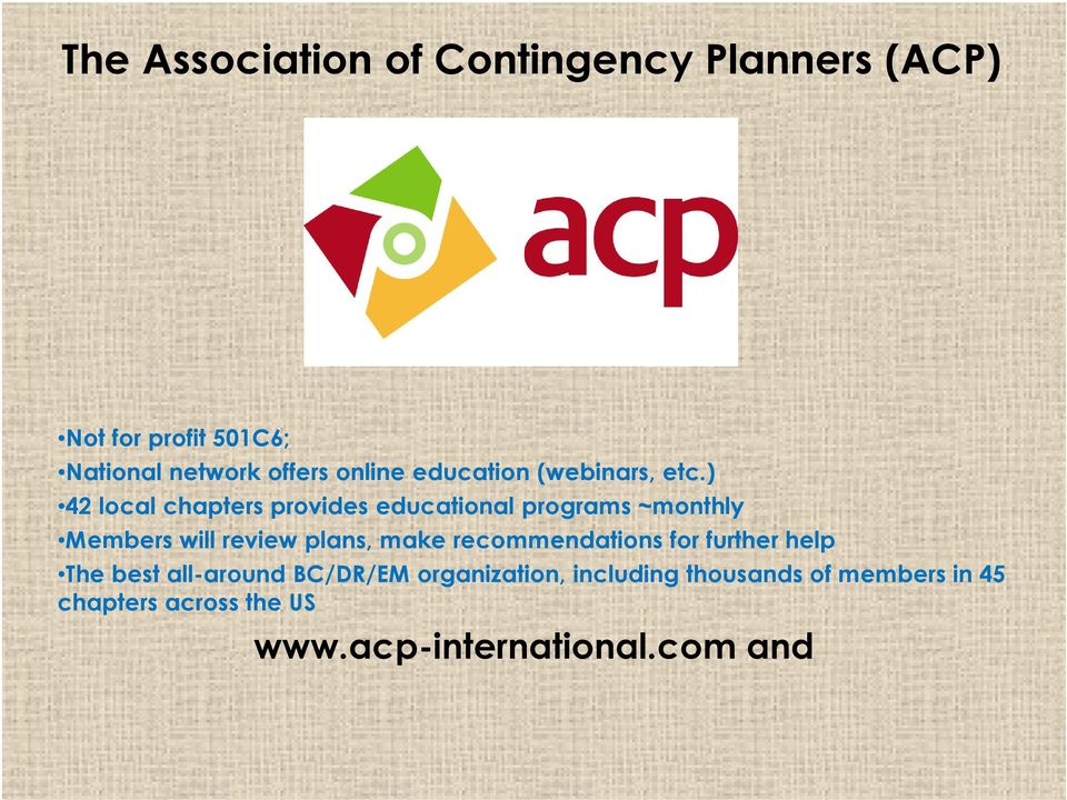 ) 42 local chapters provides educational programs ~monthly Members will review plans, make