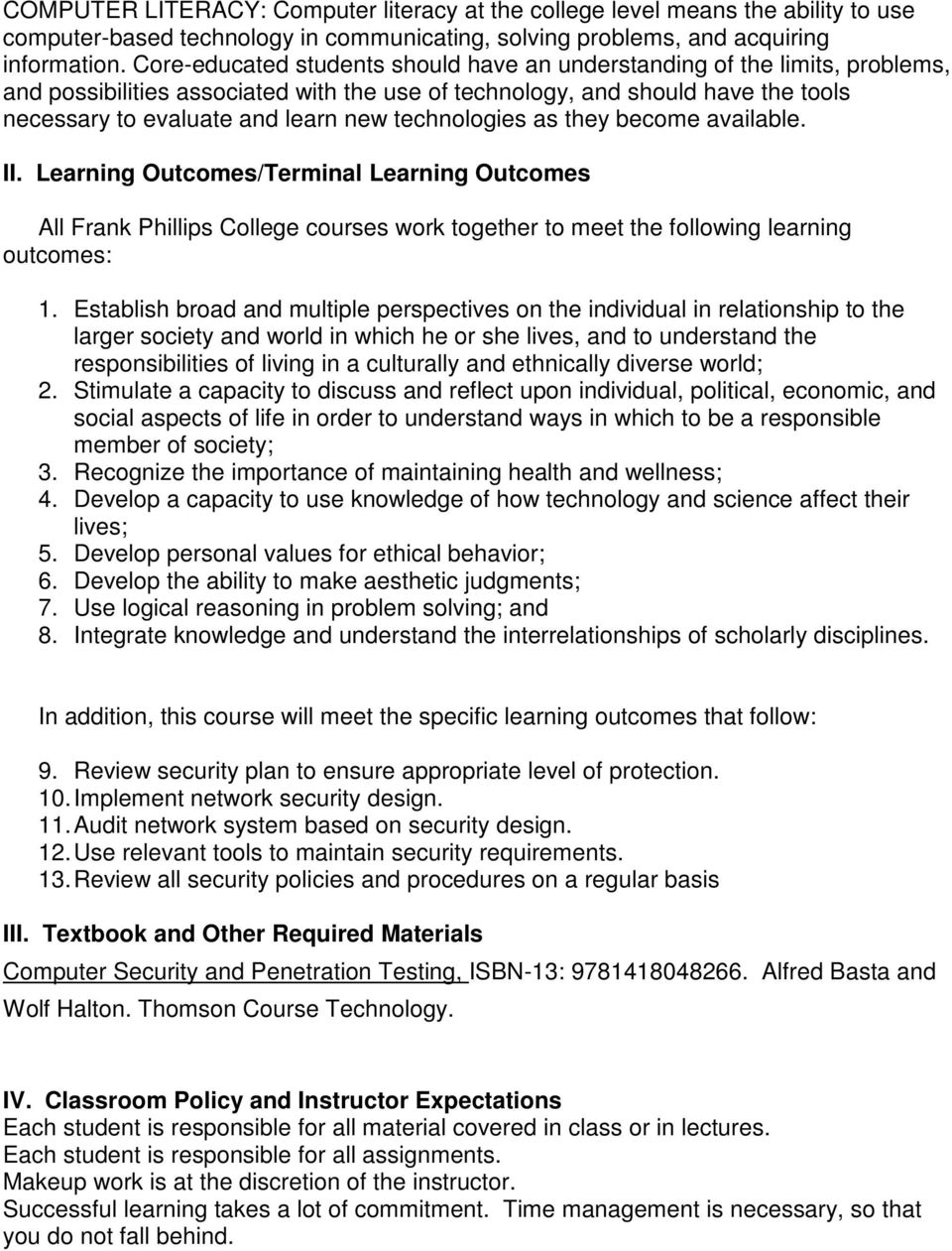 technologies as they become available. II. Learning Outcomes/Terminal Learning Outcomes All Frank Phillips College courses work together to meet the following learning outcomes: 1.