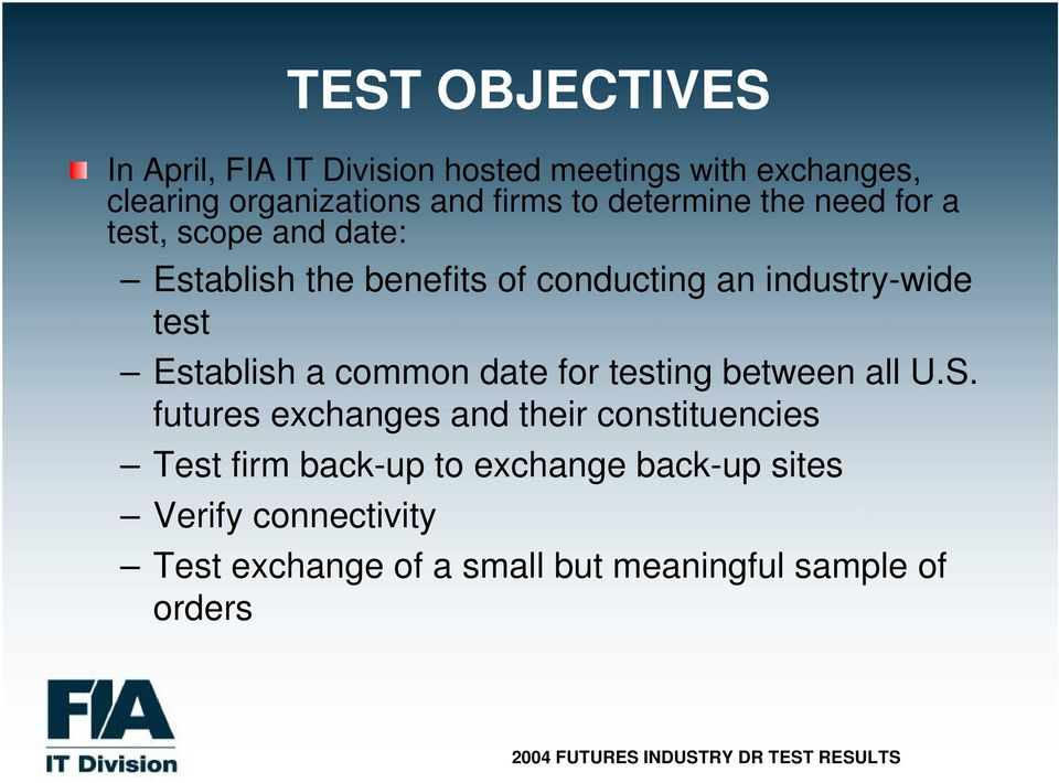 test Establish a common date for testing between all U.S.