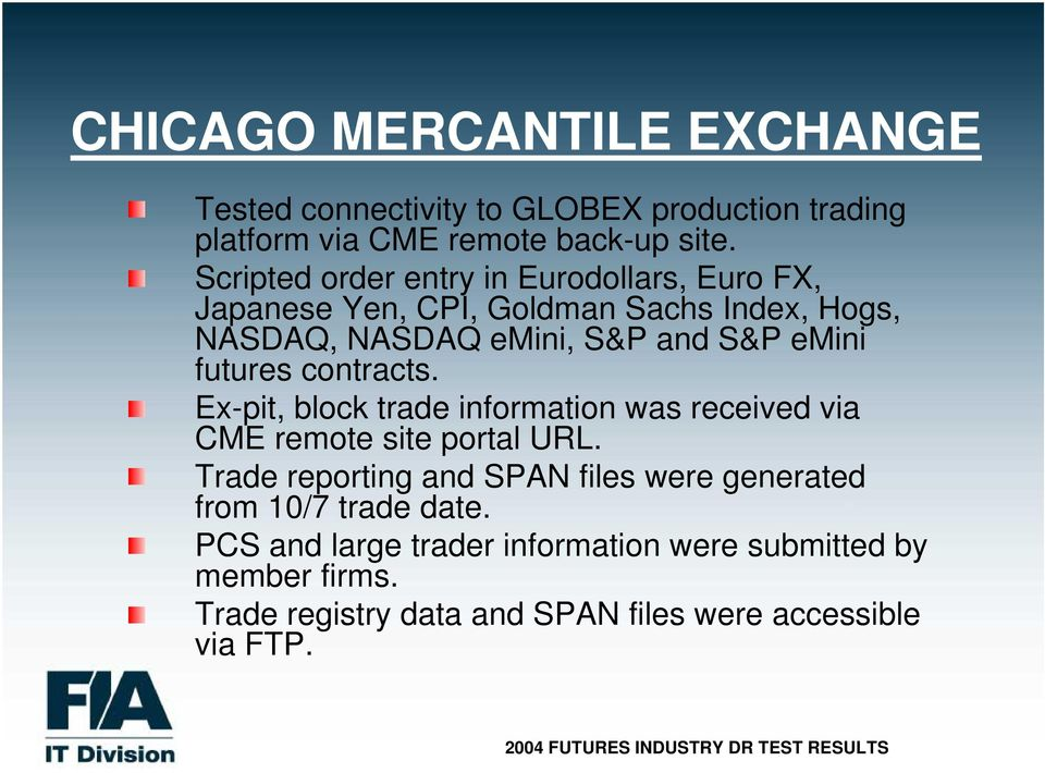 futures contracts. Ex-pit, block trade information was received via CME remote site portal URL.