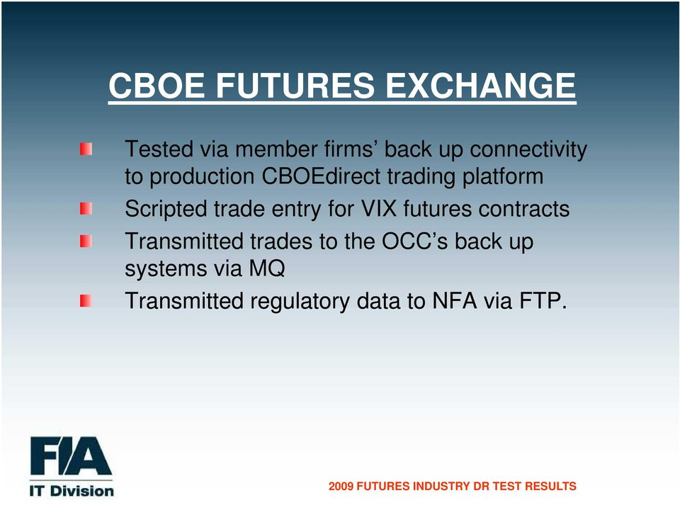 trade entry for VIX futures contracts Transmitted trades to the