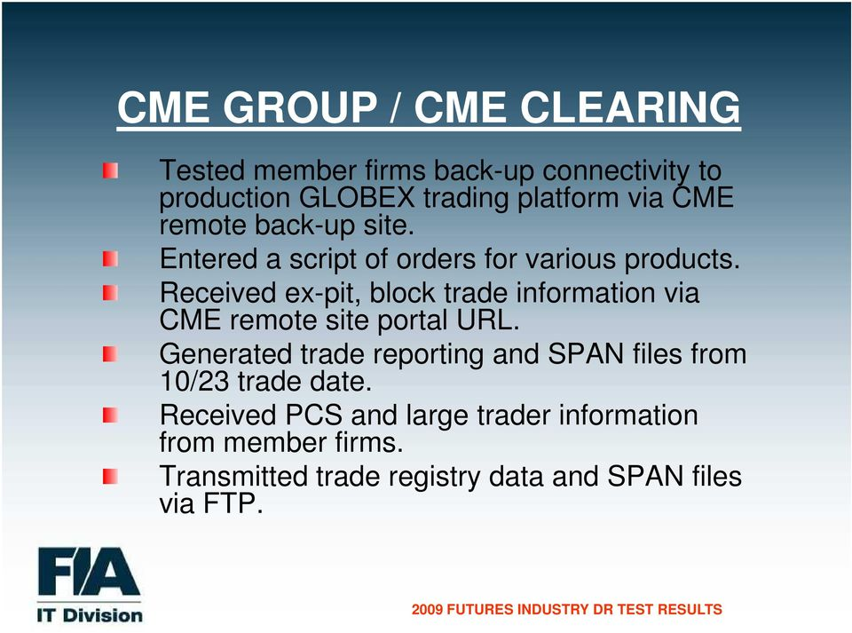 Received ex-pit, block trade information via CME remote site portal URL.