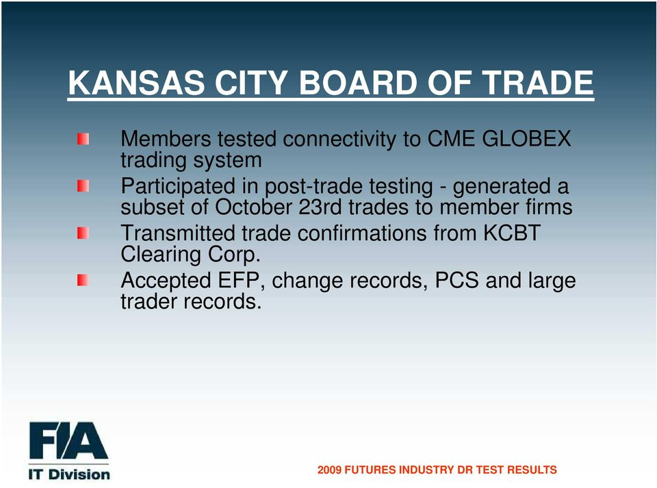 October 23rd trades to member firms Transmitted trade confirmations from