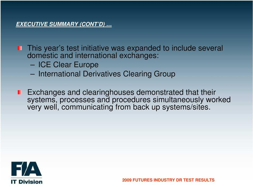 Derivatives Clearing Group Exchanges and clearinghouses demonstrated that their