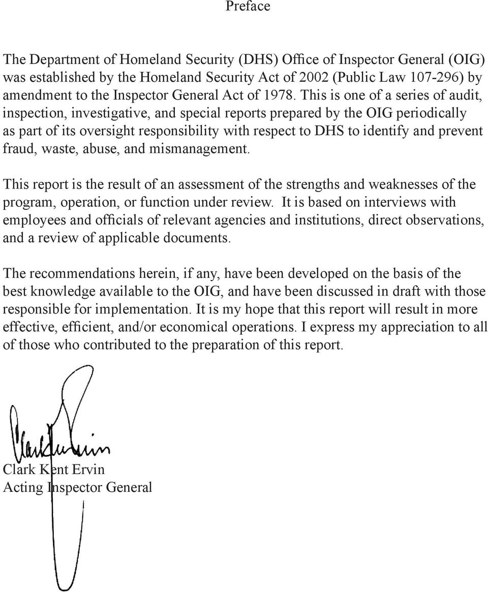 This is one of a series of audit, inspection, investigative, and special reports prepared by the OIG periodically as part of its oversight responsibility with respect to DHS to identify and prevent