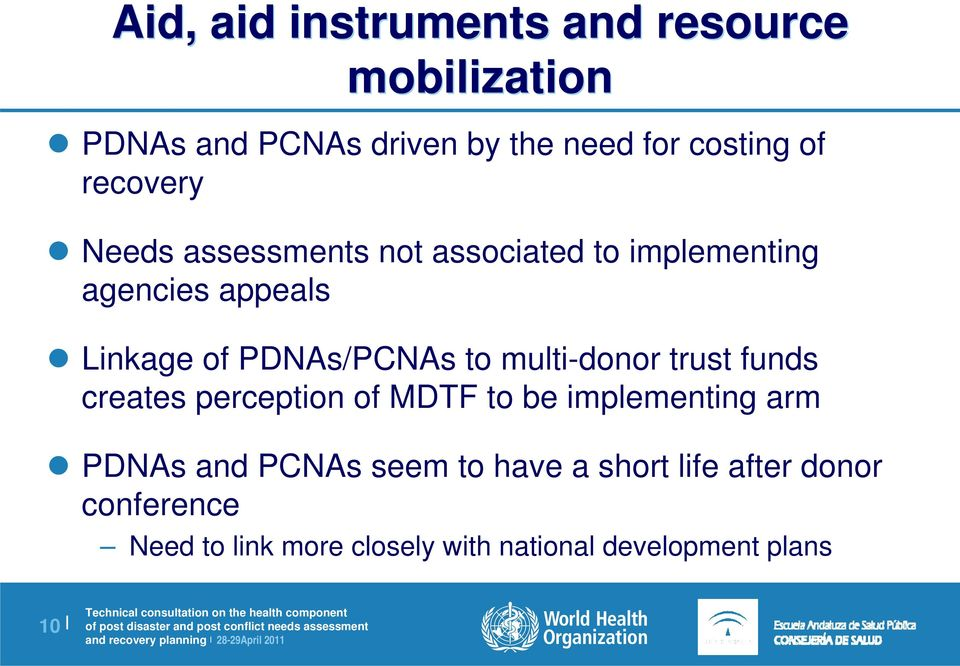 to multi-donor trust funds creates perception of MDTF to be implementing arm PDNAs and PCNAs seem
