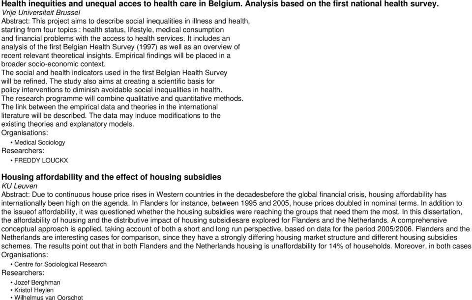 health services. It includes an analysis of the first Belgian Health Survey (1997) as well as an overview of recent relevant theoretical insights.