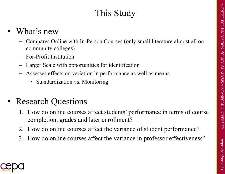 Standardization vs. Monitoring Research Questions 1.