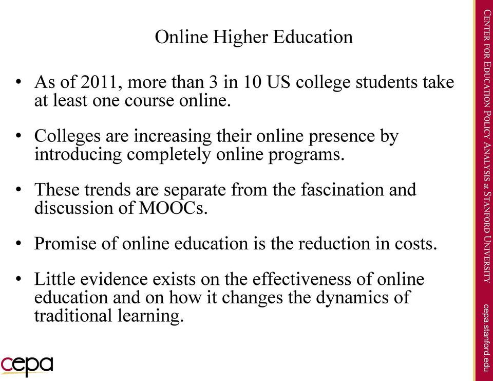 These trends are separate from the fascination and discussion of MOOCs.