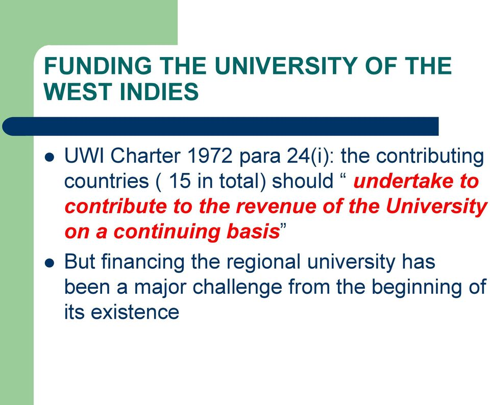 the revenue of the University on a continuing basis But financing the