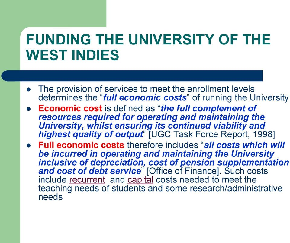 1998] Full economic costs therefore includes all costs which will be incurred in operating and maintaining the University inclusive of depreciation, cost of pension