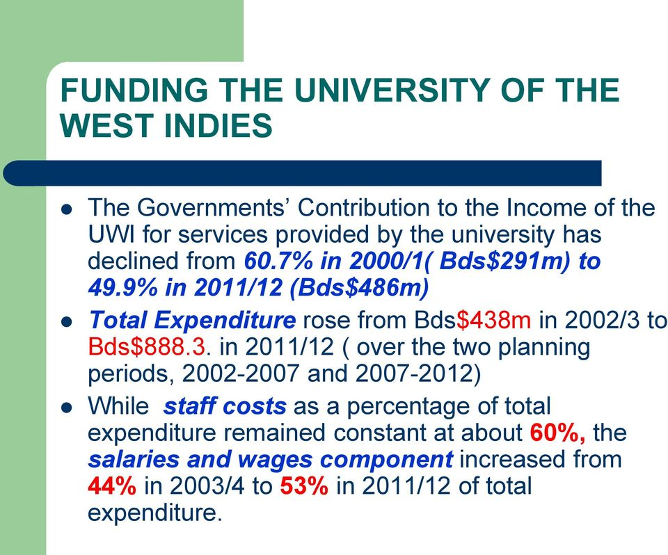 3. in 2011/12 ( over the two planning periods, 2002-2007 and 2007-2012) While staff costs as a percentage of total expenditure