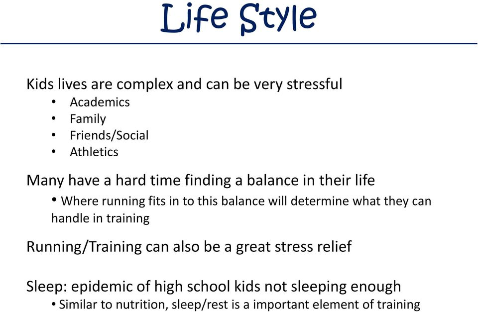 determine what they can handle in training Running/Training can also be a great stress relief Sleep: