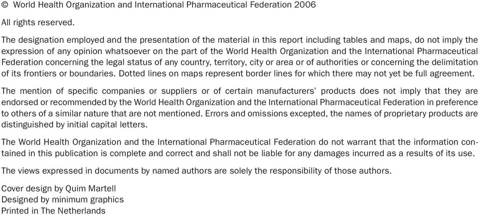 Organization and the International Pharmaceutical Federation concerning the legal status of any country, territory, city or area or of authorities or concerning the delimitation of its frontiers or