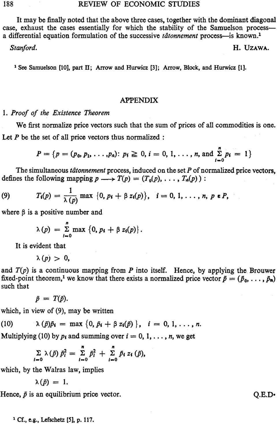 Proof of the Existece Theorem APPENDIX We first ormalize price vectors such that the sum of prices of all commodities is oe. Let P be the set of all price vectors thus ormalized: P ={p = (Po,P1,.
