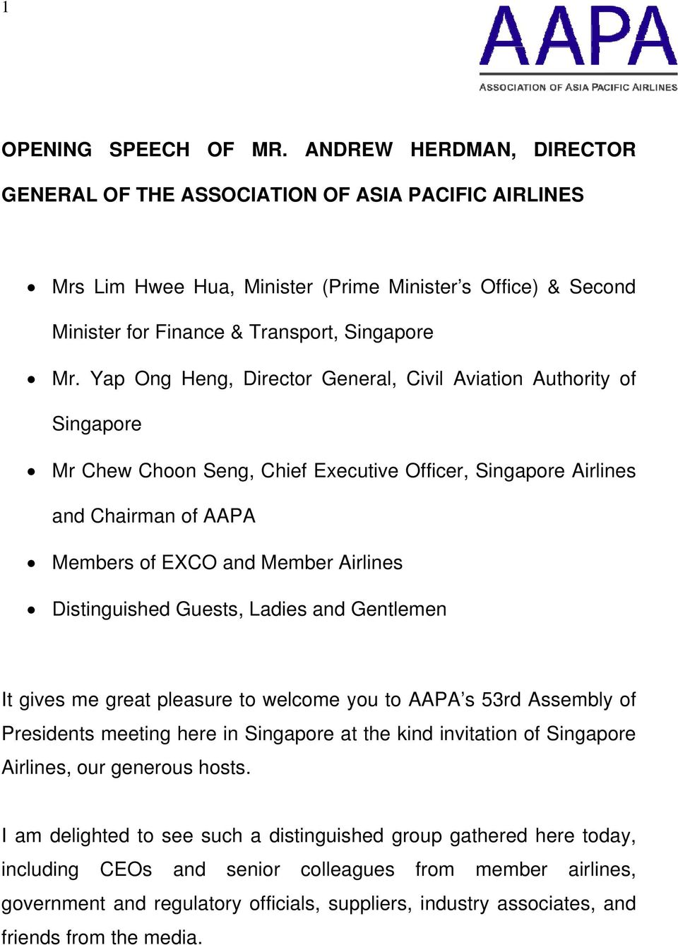 Yap Ong Heng, Director General, Civil Aviation Authority of Singapore Mr Chew Choon Seng, Chief Executive Officer, Singapore Airlines and Chairman of AAPA Members of EXCO and Member Airlines