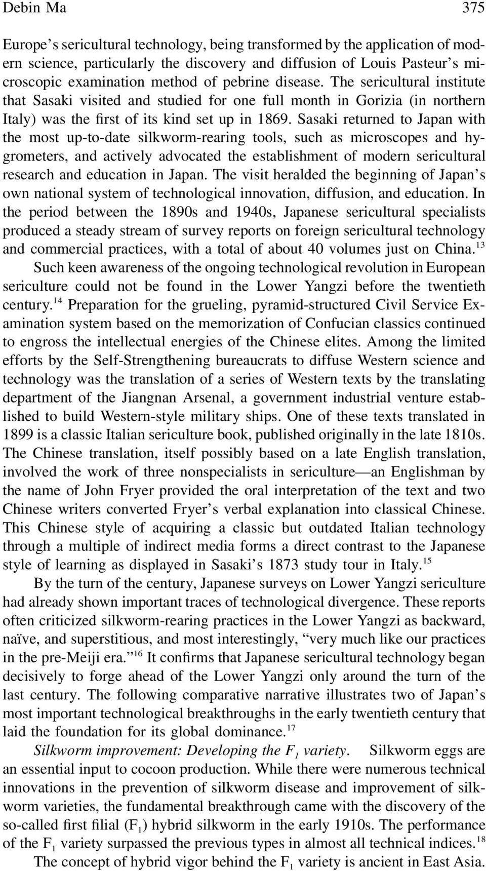 Sasaki returned to Japan with the most up-to-date silkworm-rearing tools, such as microscopes and hygrometers, and actively advocated the establishment of modern sericultural research and education