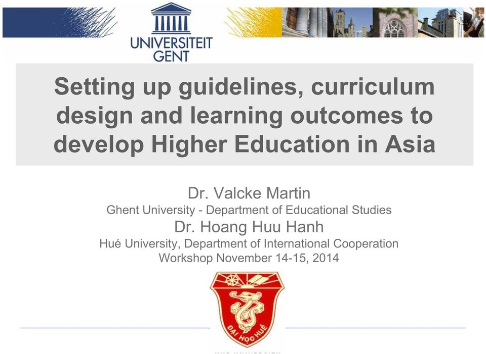 Valcke Martin Ghent University - Department of Educational Studies Dr.