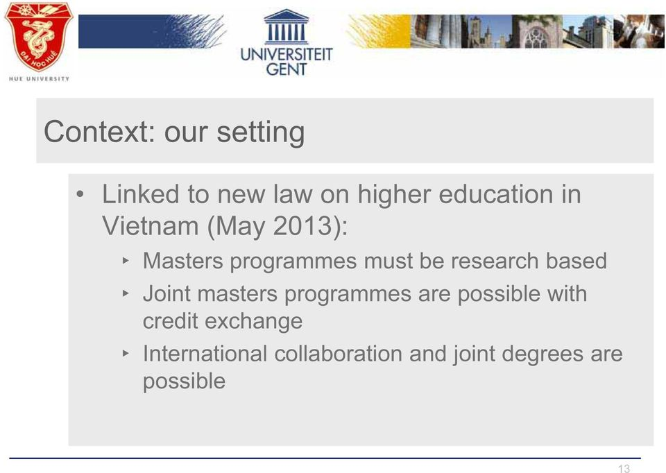 based Joint masters programmes are possible with credit