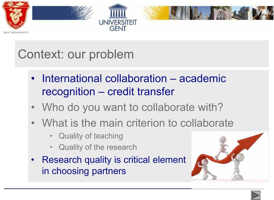 What is the main criterion to collaborate Quality of teaching