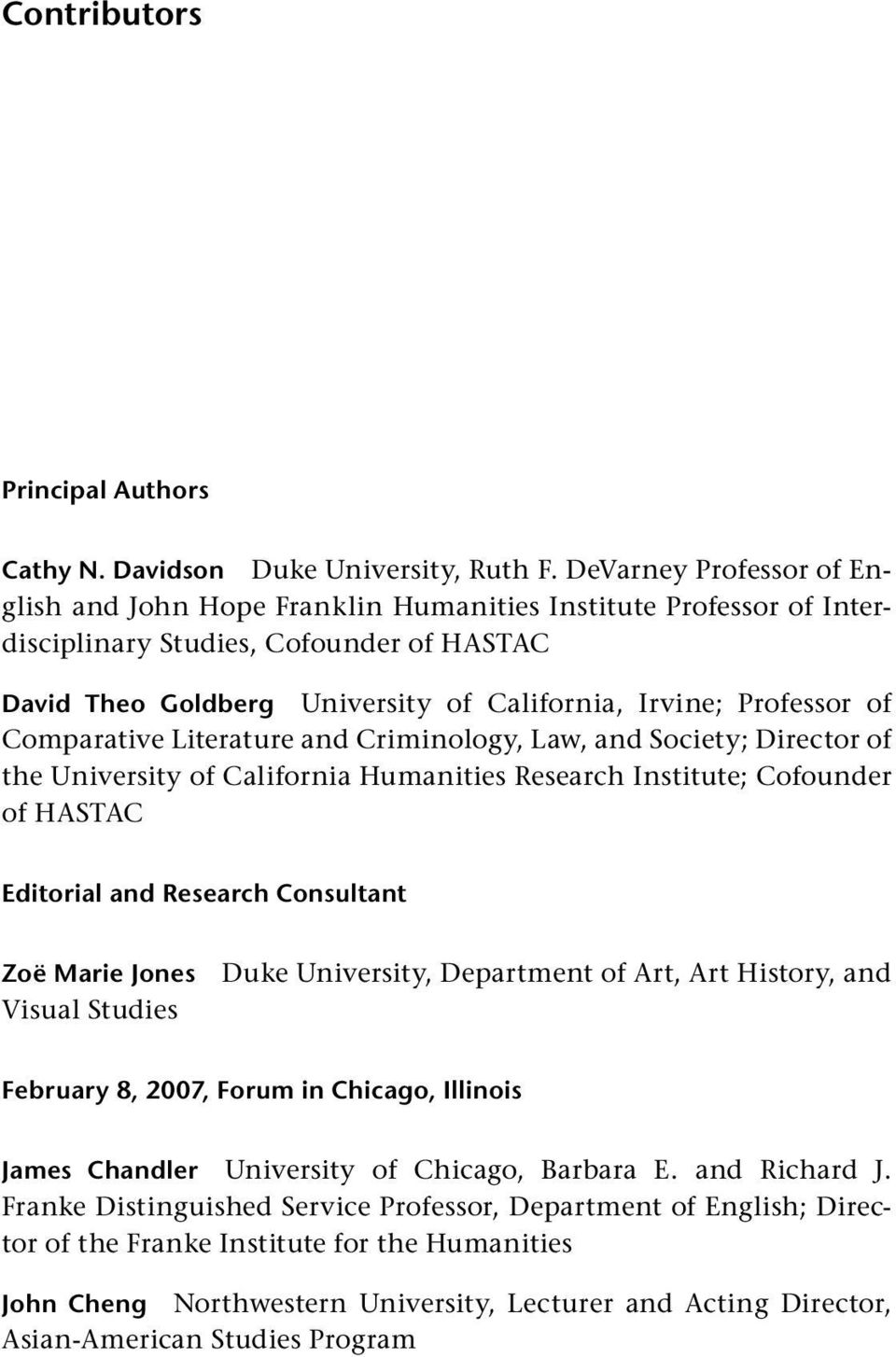 of Comparative Literature and Criminology, Law, and Society; Director of the University of California Humanities Research Institute; Cofound er of HASTAC Editorial and Research Con sul tant Zoë Marie