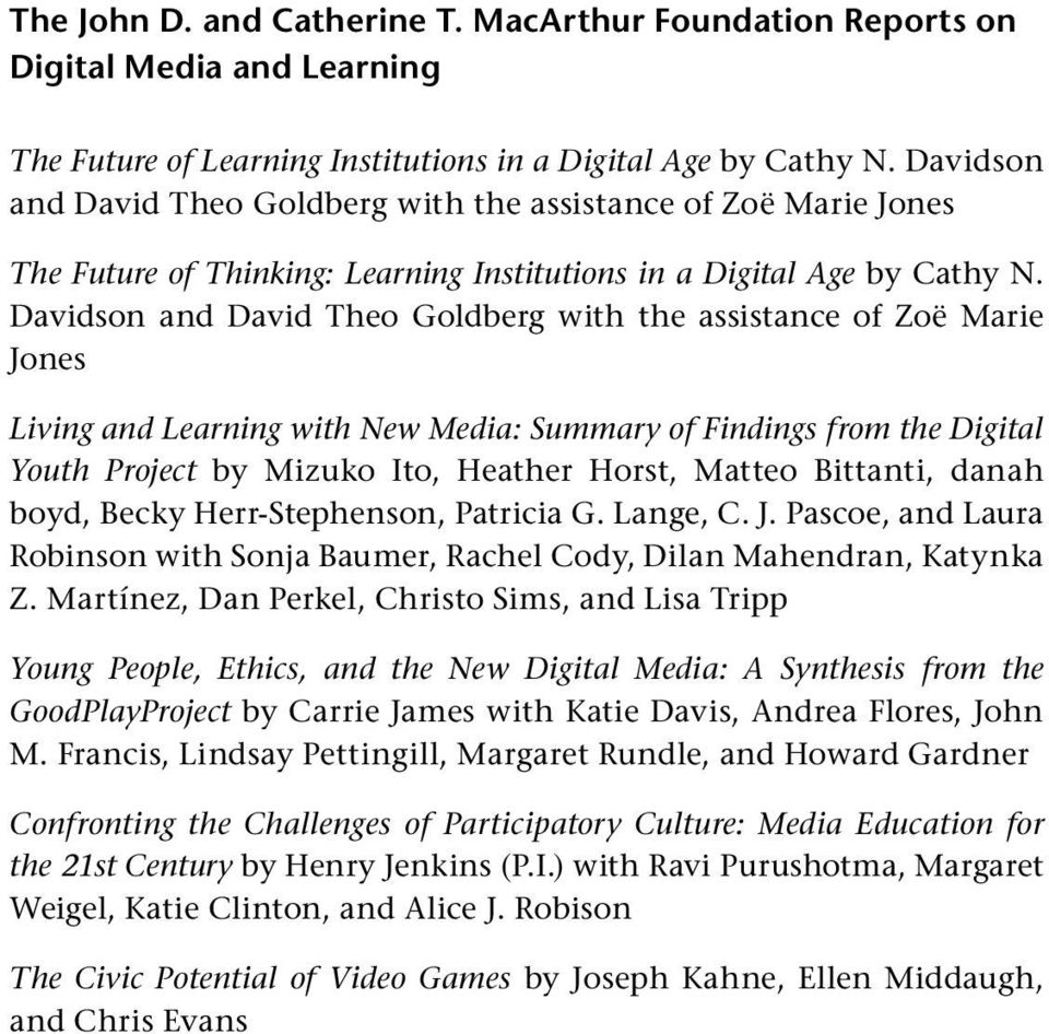 Davidson and David Theo Goldberg with the assistance of Zoë Marie Jones Living and Learning with New Media: Summary of Findings from the Digital Youth Project by Mizuko Ito, Heather Horst, Matteo