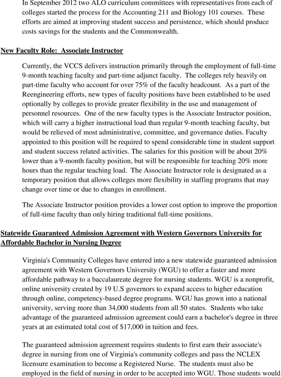 New Faculty Role: Associate Instructor Currently, the VCCS delivers instruction primarily through the employment of full-time 9-month teaching faculty and part-time adjunct faculty.