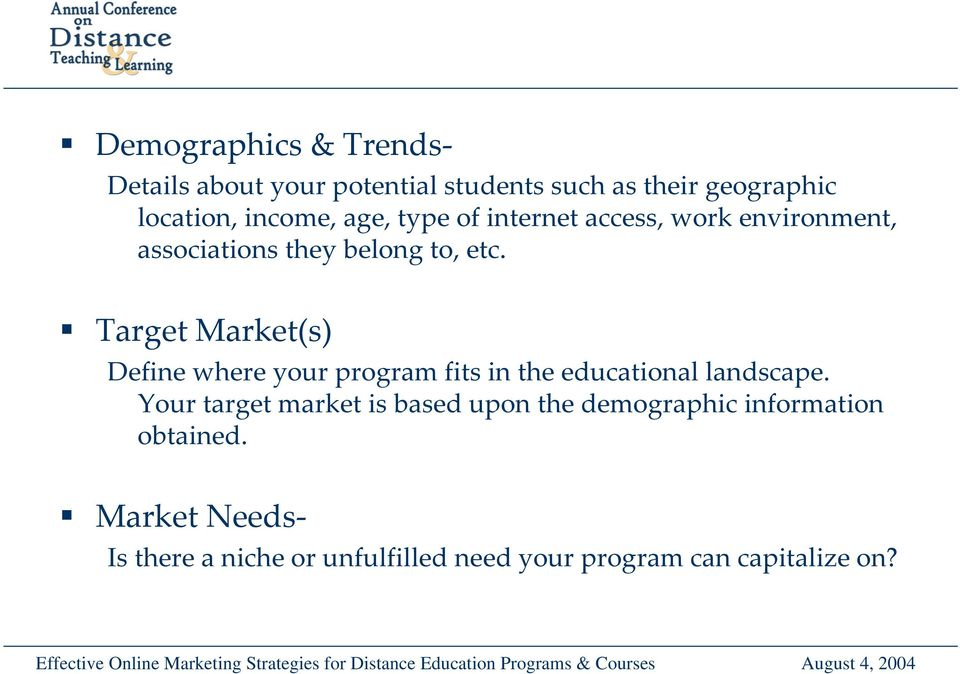 Target Market(s) Define where your program fits in the educational landscape.