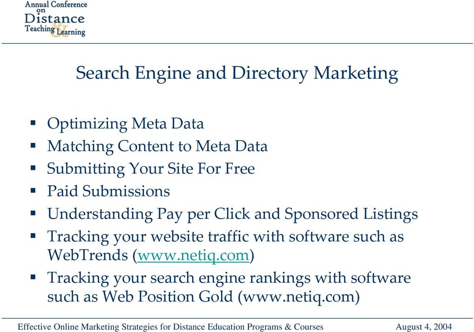 Listings Tracking your website traffic with software such as WebTrends (www.netiq.
