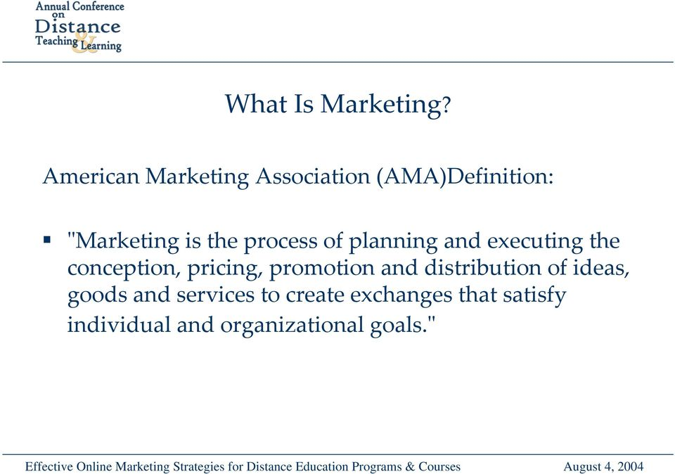 process of planning and executing the conception, pricing,