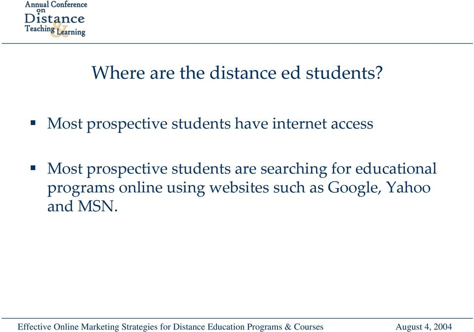 Most prospective students are searching for