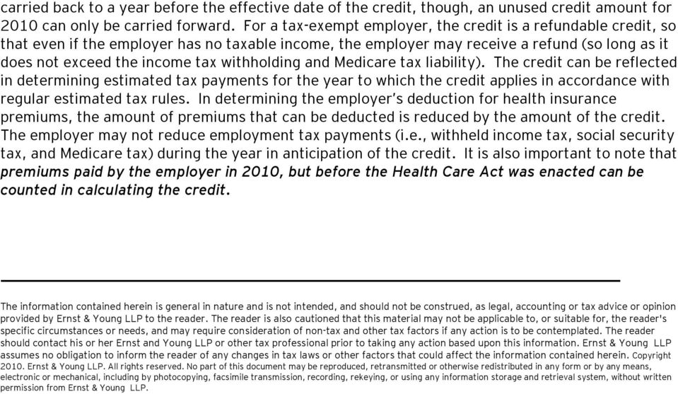 withholding and Medicare tax liability). The credit can be reflected in determining estimated tax payments for the year to which the credit applies in accordance with regular estimated tax rules.