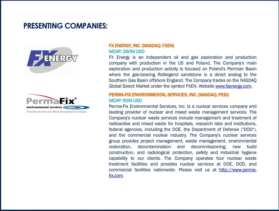 The Company trades on the NASDAQ Global Select Market under the symbol FXEN. Website www.fxenergy.com. PERMA-FIX ENVIRONMENTAL SERVICES, INC.