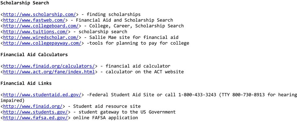 com/> -tools for planning to pay for college Financial Aid Calculators <http://www.finaid.org/calculators/> - financial aid calculator <http://www.act.org/fane/index.
