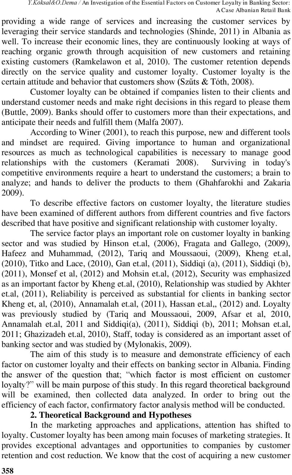 leveraging their service standards and technologies (Shinde, 2011) in Albania as well.