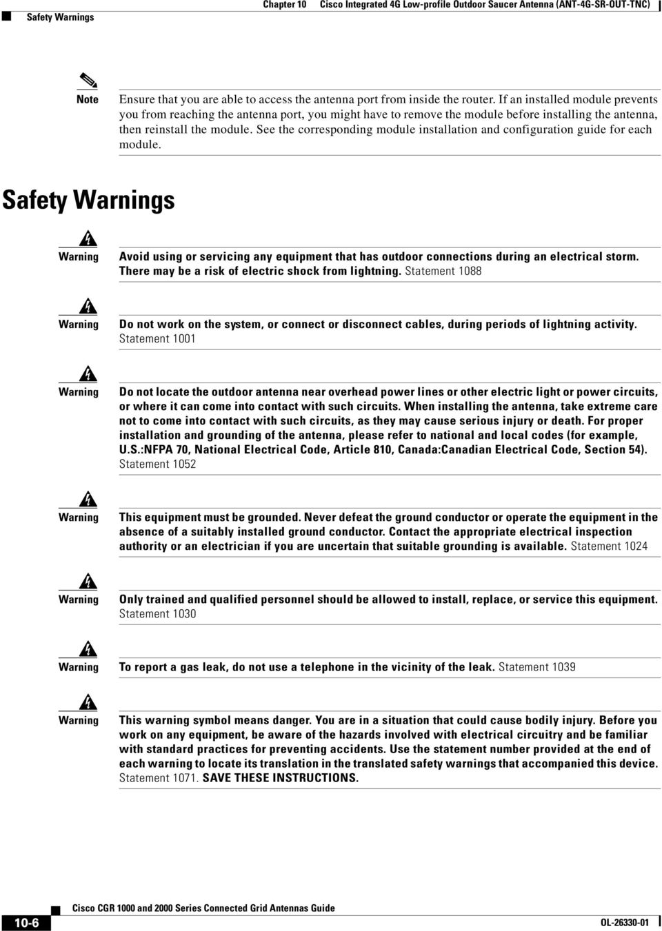 See the corresponding module installation and configuration guide for each module. Safety s Avoid using or servicing any equipment that has outdoor connections during an electrical storm.