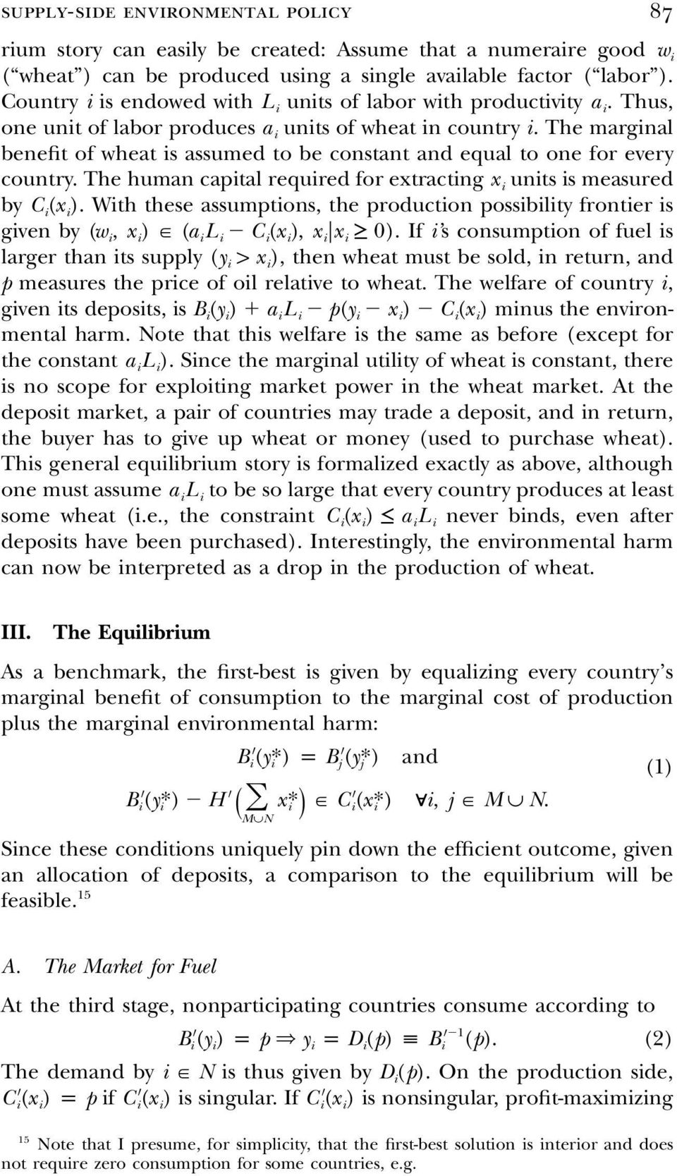 The marginal benefit of wheat is assumed to be constant and equal to one for every country. The human capital required for extracting x i units is measured by C i(x i).