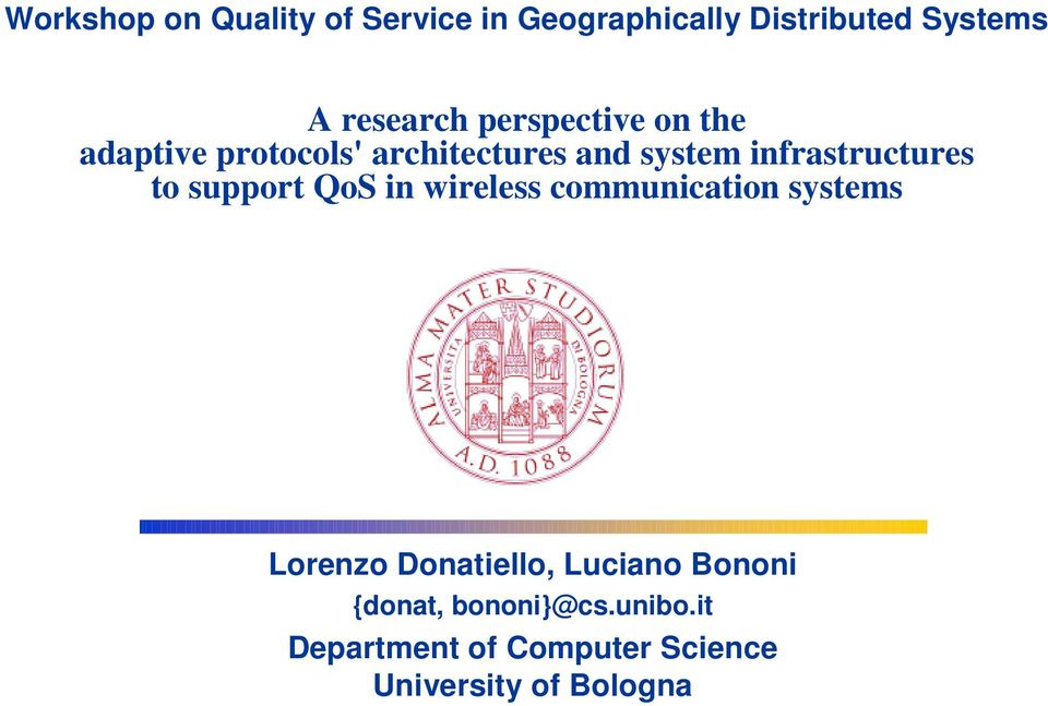 to support QoS in wireless communication systems Lorenzo Donatiello, Luciano