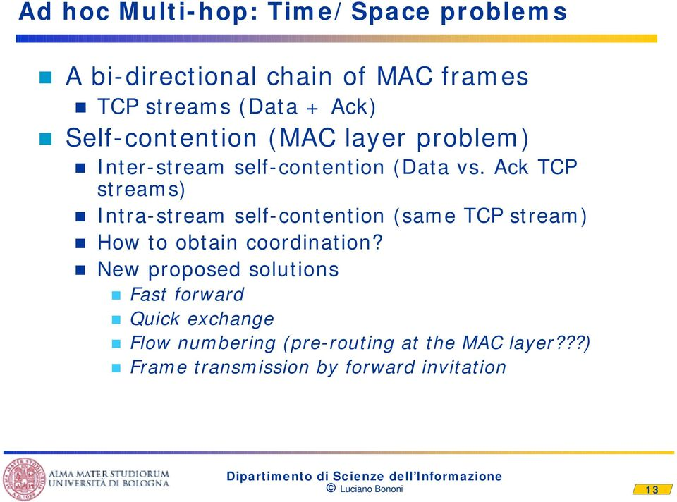 Ack TCP streams) Intra-stream self-contention (same TCP stream) How to obtain coordination?
