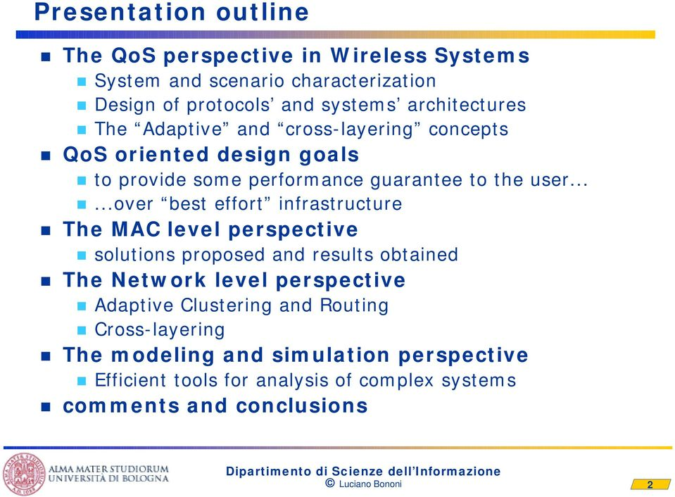 .....over best effort infrastructure The MAC level perspective solutions proposed and results obtained The Network level perspective