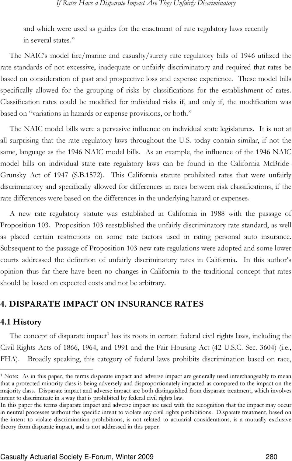 consideration of past and prospective loss and expense experience. These model bills specifically allowed for the grouping of risks by classifications for the establishment of rates.