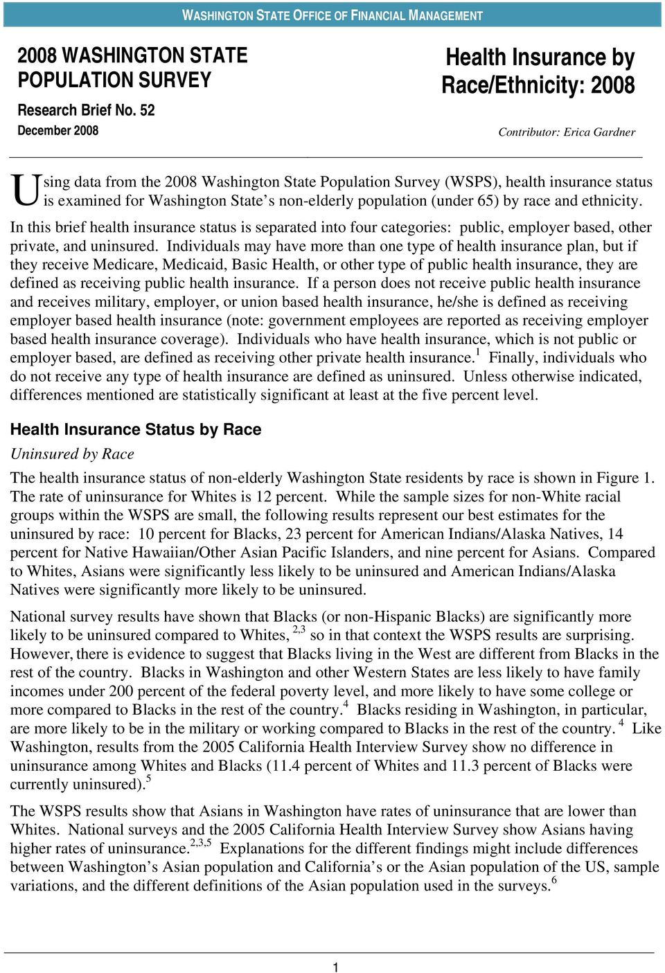(WSPS), health insurance status is examined for Washington State s non-elderly population (under 65) by race and ethnicity.