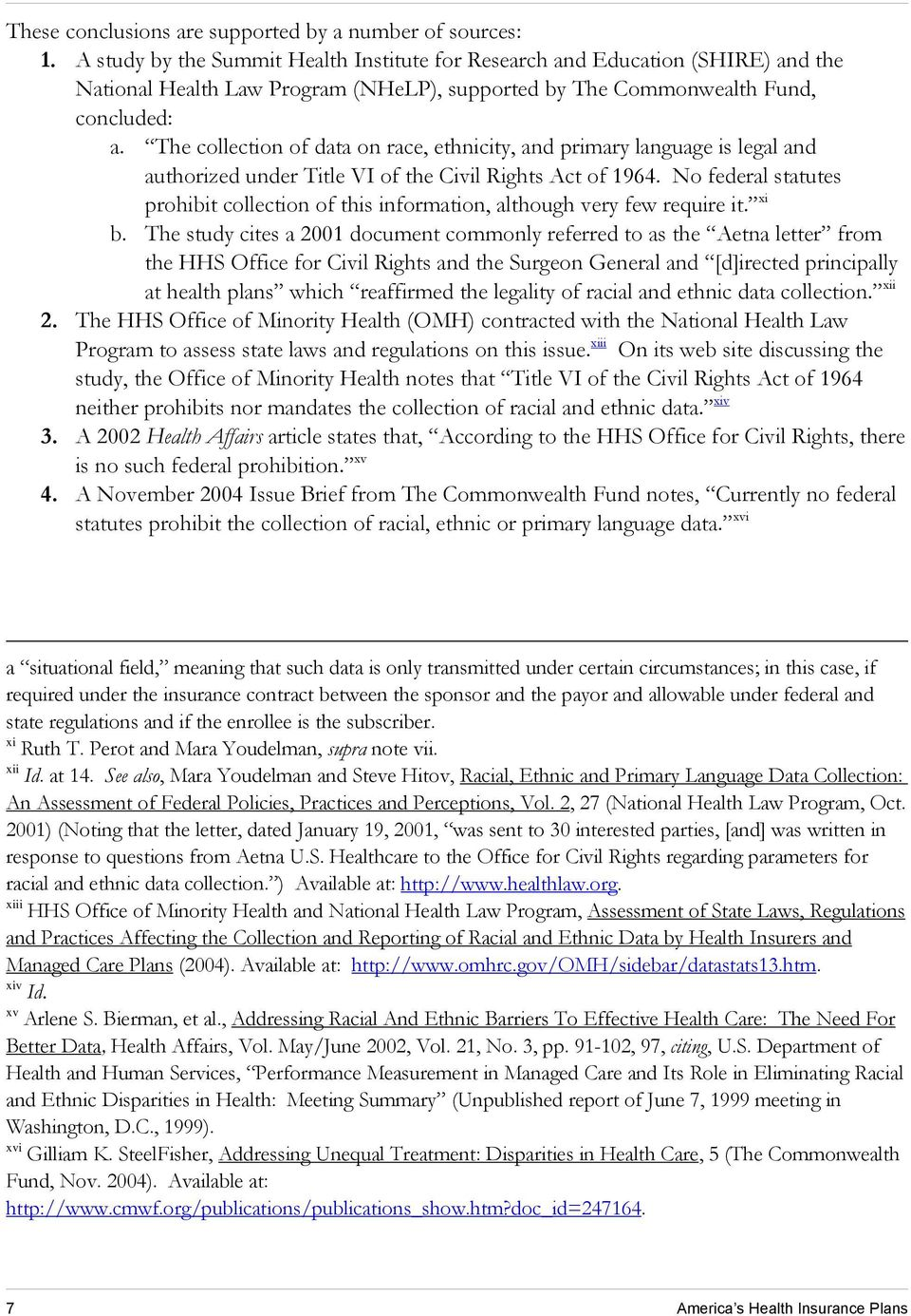 The collection of data on race, ethnicity, and primary language is legal and authorized under Title VI of the Civil Rights Act of 1964.