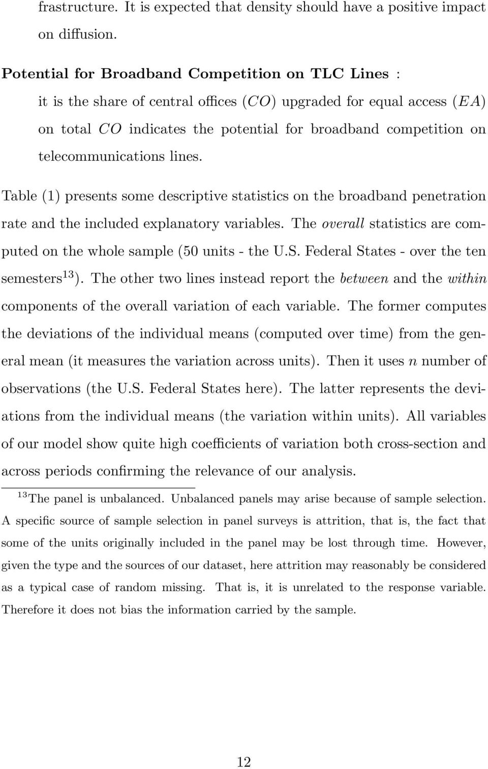 telecommunications lines. Table (1) presents some descriptive statistics on the broadband penetration rate and the included explanatory variables.