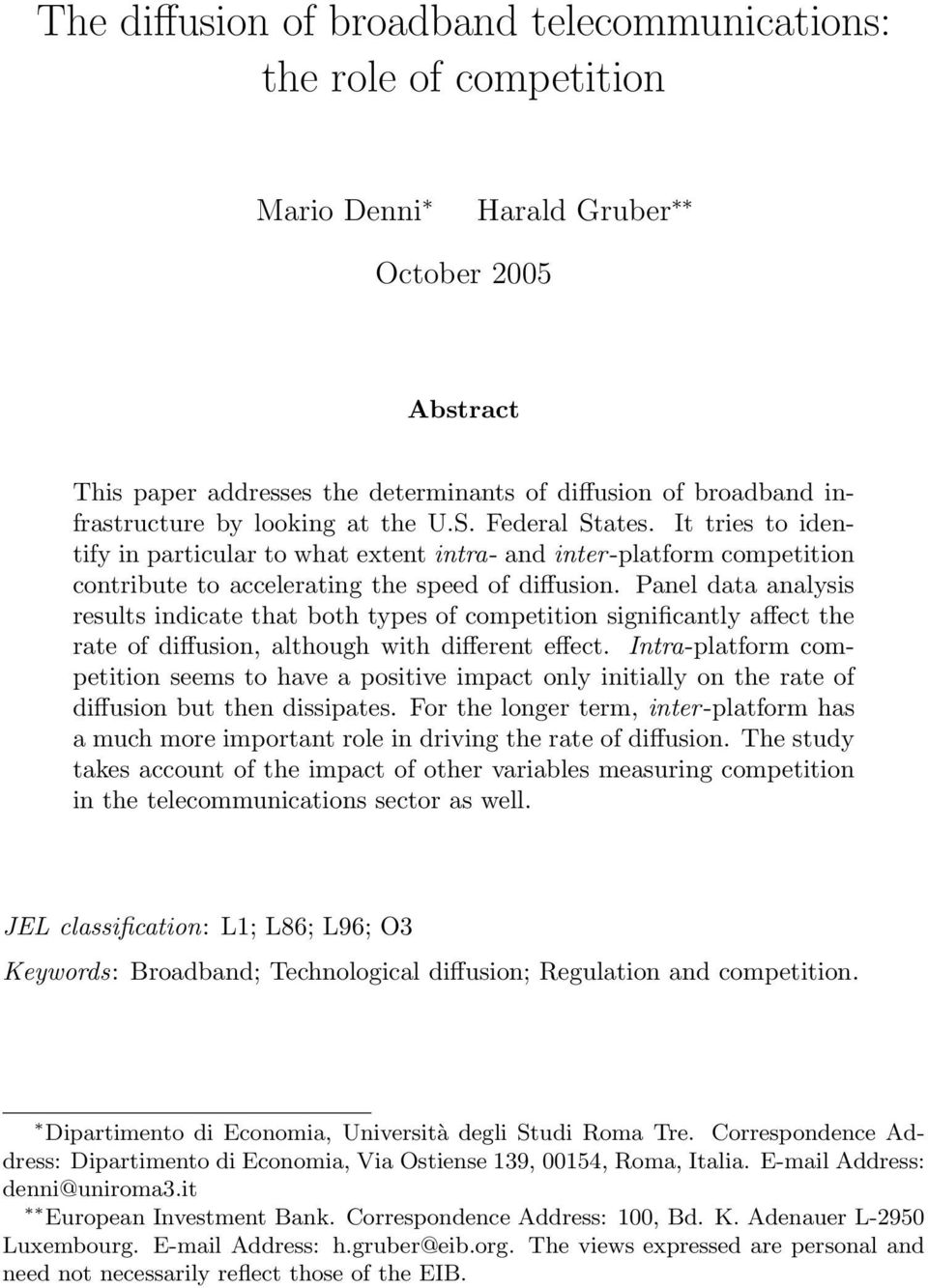 Panel data analysis results indicate that both types of competition significantly affect the rate of diffusion, although with different effect.